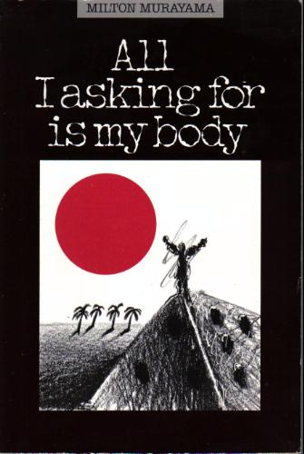 the life of japanese american living in hawaii in milton murayamas work all i asking for is my body All i asking for is my body by milton murayama experiences as a 2nd generation japanese american boy in the sugar cane accept the new american way of life.