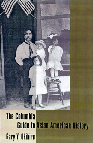 Asian American History The Columbia Guide to ...