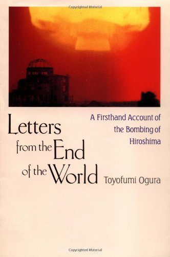 Letters from the End of the World: A Firsthand Account of the Bombing ...