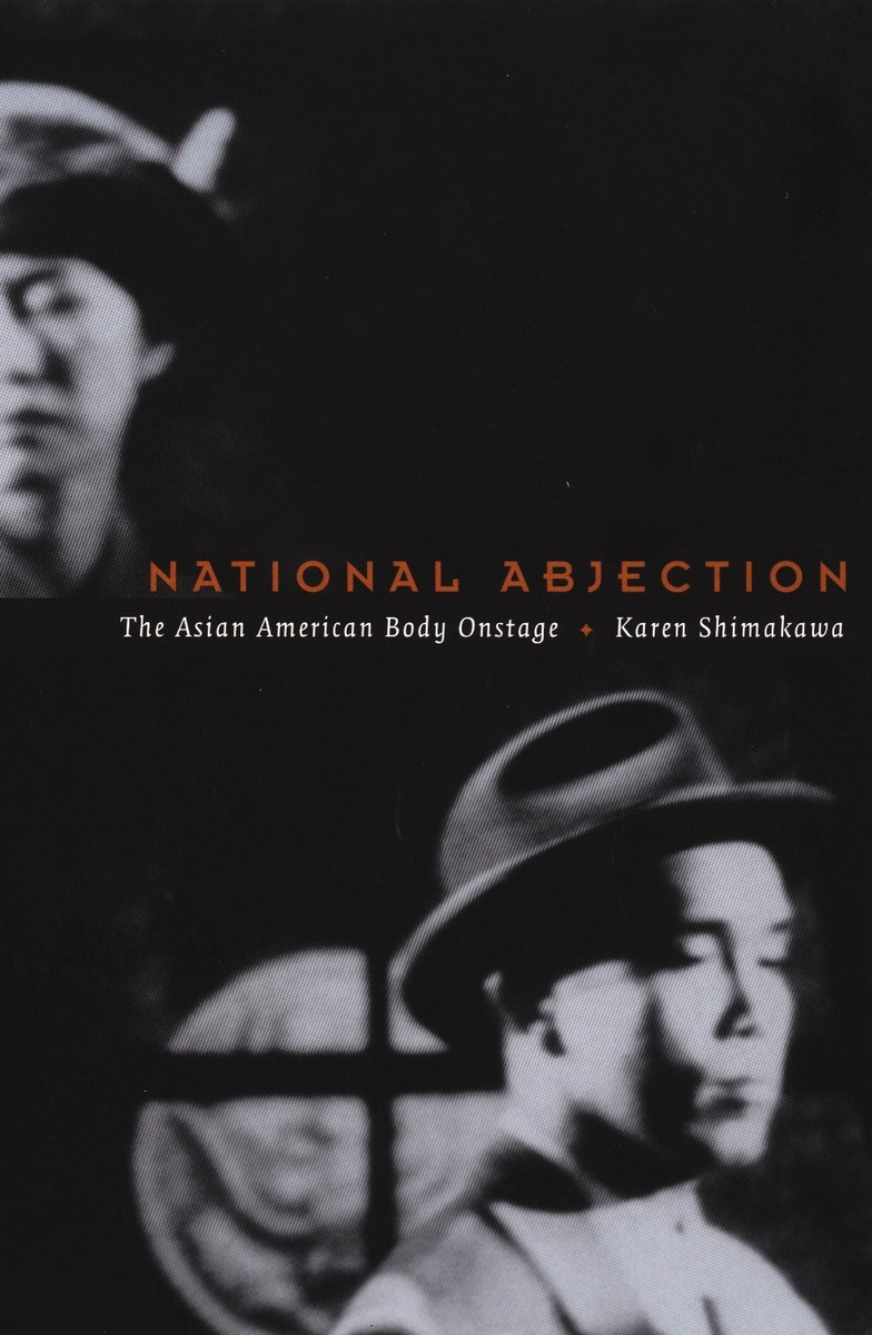 National Abjection The Asian American Body Onstage By