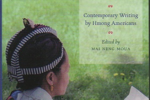 Bamboo Among the Oaks: Contemporary Writing by Hmong Americans edited by Mai Neng Moua [in AsianWeek]