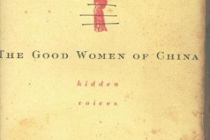 The Good Women of China: Hidden Voices by Xinran + Author Interview [in Bloomsbury Review]