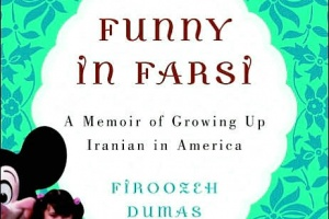 Funny in Farsi: A Memoir of Growing Up Iranian in America by Firoozeh Dumas [in AsianWeek]