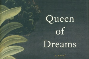 Queen of Dreams by Chitra Banerjee Divakaruni + Author Interview [in Bloomsbury Review]