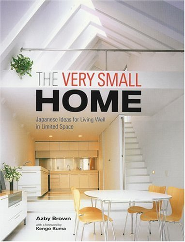 The Very Small Home Japanese Ideas for Living Well in Limited