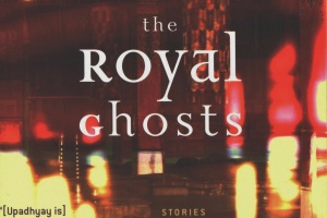 The Royal Ghosts: Stories by Samrat Upadhyay [in Christian Science Monitor]