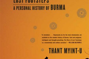 The River of Lost Footsteps: Histories of Burma by Thant Myint-U [in Bloomsbury Review]