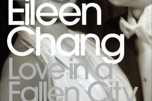Love in a Fallen City by Eileen Chang, translated by Karen S. Kingsbury and Eileen Chang [in Bloomsbury Review]