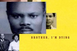 Brother, I'm Dying by Edwidge Danticat [in San Francisco Chronicle]