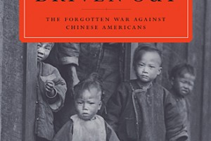 Driven Out: The Forgotten War Against Chinese Americans by Jean Pfaelzer [in Bloomsbury Review]