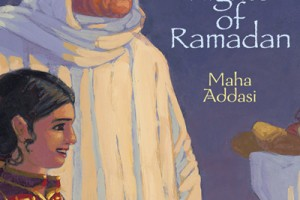 The White Nights of Ramadan by Maha Addasi, illustrated by Ned Gannon [in Bloomsbury Review]