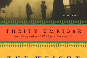 The Weight of Heaven by Thrity Umrigar [in Bloomsbury Review]