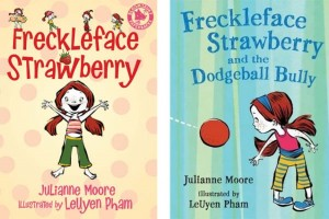 Freckleface Strawberry and Freckleface Strawberry and the Dodgeball Bully by Julianne Moore, illustrated by LeUyen Pham