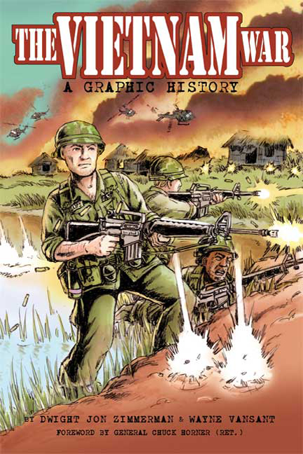 The Vietnam War: A Graphic History by Dwight Jon Zimmerman ...