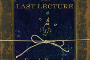 The Last Lecture by Randy Pausch with Jeffrey Zaslow