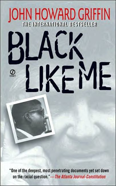 a historical analysis of black like me by john howard griffin Gerda lerner born: gerda hedwig  lerner and her husband coauthored the screenplay of the film black like me  the book by white journalist john howard griffin.