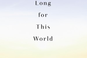 Long for This World by Sonya Chung [in Library Journal]