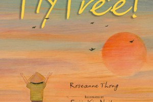 Fly Free! by Roseanne Thong, illustrated by Eujin Kim Neilan