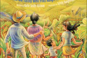 The Good Garden: How One Family Went from Hunger to Having Enough by Katie Smith Milway, illustrated by Sylvie Daigneault
