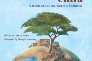 This Child, Every Child: A Book about the World's Children by David J. Smith, illustrated by Shelagh Armstrong