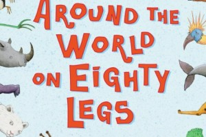 Around the World on Eighty Legs by Amy Gibson, illustrated by Daniel Salmieri