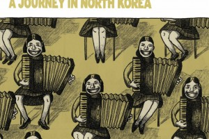 Pyongyang: A Journey in North Korea by Guy Delisle, translated by Helge Dascher