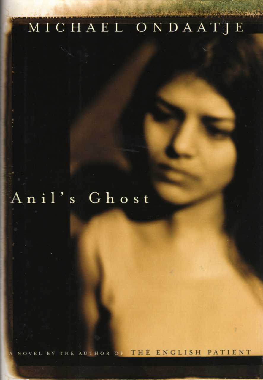 anil s ghost Anil's ghost by michael ondaatje knopf, 320 pp, $25 if the average novel is a  river, flowing cleanly from one bank to another, a michael.