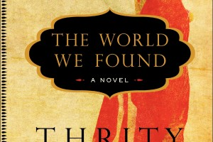 The World We Found by Thrity Umrigar + Author Interview [in Bookslut]