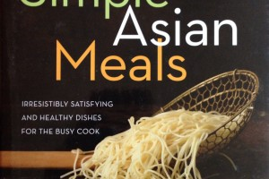 Simple Asian Meals: Irresistibly Satisfying and Healthy Dishes for the Busy Cook by Nina Simonds