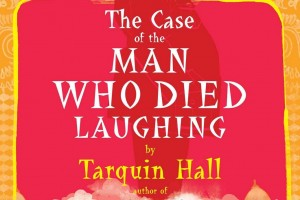 The Case of the Man Who Died Laughing: A Vish Puri Mystery by Tarquin Hall