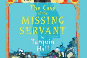 The Case of the Missing Servant: A Vish Puri Mystery by Tarquin Hall