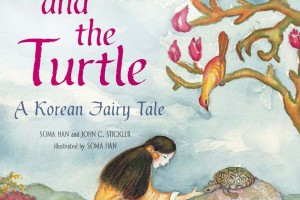 Maya and the Turtle: A Korean Fairy Tale by Soma Han and John C. Stickler, illustrated by Soma Han