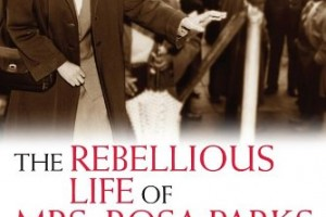 The Rebellious Life of Mrs. Rosa Parks by Jeanne Theoharis [in Christian Science Monitor]
