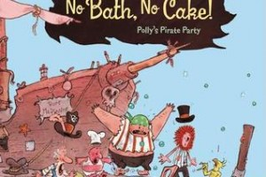 No Bath, No Cake! Polly's Pirate Party by Matthias Weinert, translated by David Henry Wilson