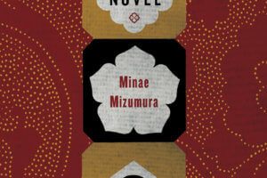 A True Novel by Minae Mizumura, translated by Juliet Winters Carpenter and Ann Sherif [in Library Journal]