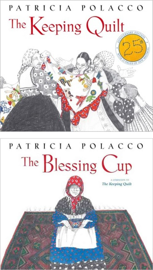The Keeping Quilt and The Blessing Cup by Patricia Polacco ... : keeping quilt - Adamdwight.com