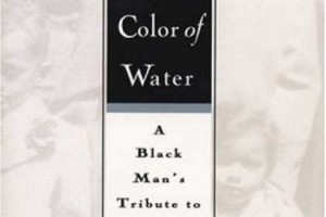The Color of Water: A Black Man's Tribute to His White Mother by James McBride