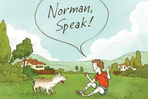 Norman, Speak! by Caroline Adderson, illustrated by Qin Leng