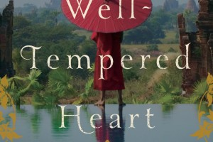 A Well-Tempered Heart by Jan-Philipp Sendker, translated by Kevin Wiliarty