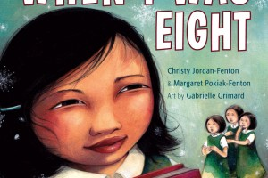 When I Was Eight by Christy Jordan-Fenton and Margaret Pokiak-Fenton, illustrated by Gabrielle Grimard