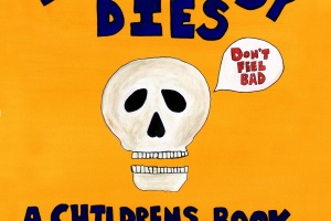 Everybody Dies: A Children's Book for Grown-Ups by Ken Tanaka with David Ury