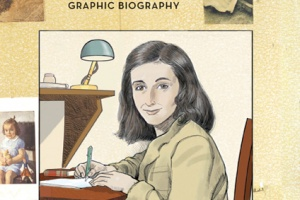 Anne Frank: The Anne Frank House Authorized Graphic Biography by Sid Jacobson and Ernie Colón