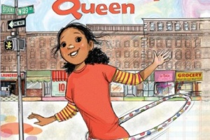The Hula-Hoopin' Queen by Thelma Lynne Godin, illustrated by Vanessa Brantley-Newton