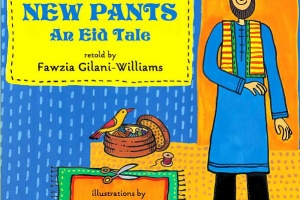 Nabeel's New Pants: An Eid Tale retold by Fawzia Gilani-Williams, illustrated by Proiti Roy