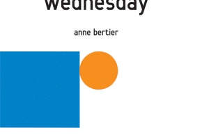 Wednesday by Anne Bertier, translated by Claudia Z. Bedrick
