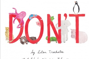 Don't by Litsa Trochatos, illustrated by Virginia Johnson