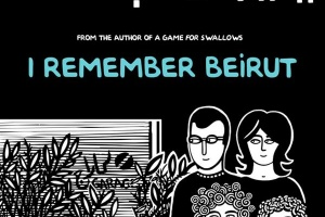 I Remember Beirut by Zeina Abirached, translated by Edward Gauvin