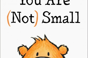 You Are (Not) Small by Anna Kang, illustrated by Christopher Weyant