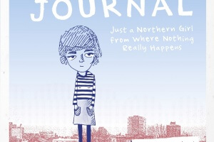 The Isobel Journal: Just a Girl from Where Nothing Really Happens by Isobel Harrop