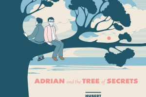 Adrian and the Tree of Secrets by Hubert, illustrated by Marie Caillou, translated by David Homel
